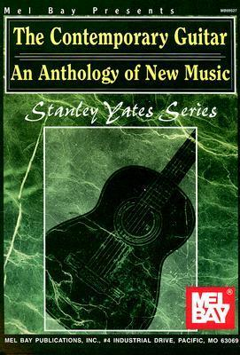 The Contemporary Guitar: An Anthology of New Music  by  Stanley Yates