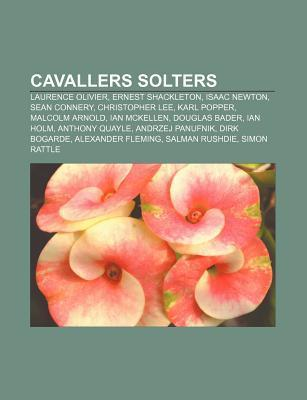 Cavallers Solters: Laurence Olivier, Ernest Shackleton, Isaac Newton, Sean Connery, Christopher Lee, Karl Popper, Malcolm Arnold, Ian McK Source Wikipedia