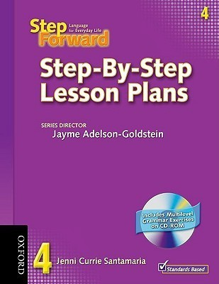 Step Forward 4 Step-By-Step Lesson Plans with Multilevel Grammar Exercises CD-ROM  by  Jenni Currie Santamaria