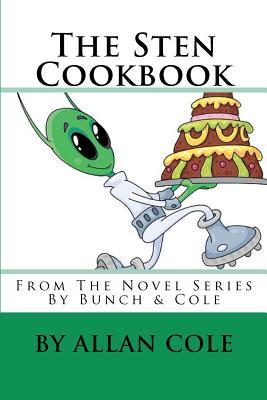 The Sten Cookbook: From the Novel Series Bunch & Cole by Allan Cole