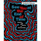 See You at the End of Time  by  Katharine Osborne
