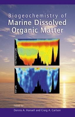 Biogeochemistry of Marine Dissolved Organic Matter  by  Dennis A. Hansell