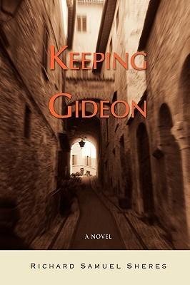 Keeping Gideon  by  Richard Samuel Sheres