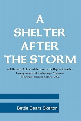A Shelter After the Storm  by  Bettie Bears Skelton