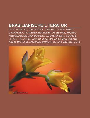 Brasilianische Literatur: Paulo Coelho, Macuna Ma - Der Held Ohne Jeden Charakter, Academia Brasileira de Letras Source Wikipedia