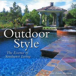Outdoor Style: The Essence of Southwest Living  by  Suzanne Pickett Martinson