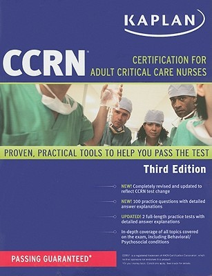 Kaplan CCRN: Certification for Adult Critical Care Nurses Kaplan Inc.