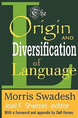 The Origin and Diversification of Language Morris Swadesh