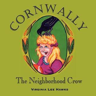Cornwally the Neighborhood Crow Virginia Lee Hawks