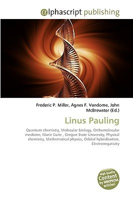 Linus Pauling  by  Frederic P.  Miller