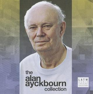 The Alan Ayckbourn Collection Alan Ayckbourn