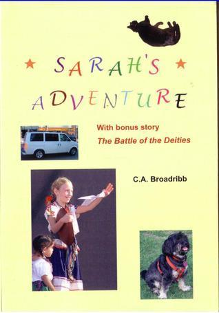Sarahs Adventure  by  C.A. Broadribb