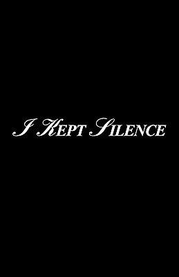 I Kept Silence  by  O.W. Petcoff