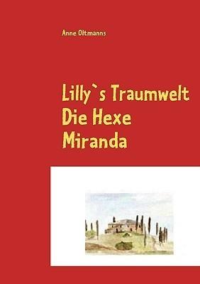 Lillys Traumwelt  by  Anne Oltmanns