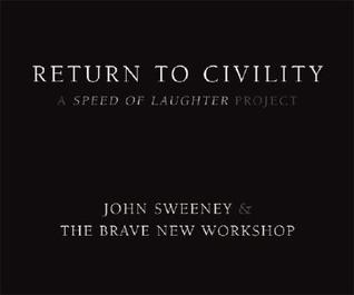 Return to Civility: A Speed of Laughter Project John   Sweeney