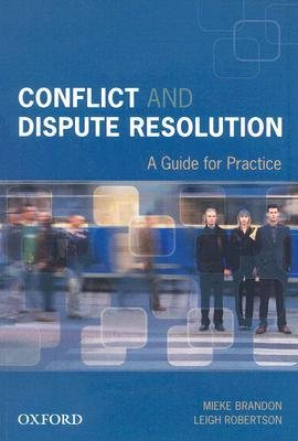 Conflict and Dispute Resolution: A Guide for Practice  by  Mieke Brandon