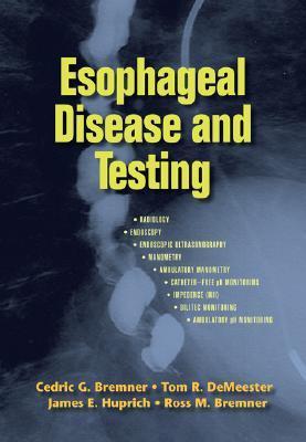 Esophageal Disease and Testing Cedric G. Bremner