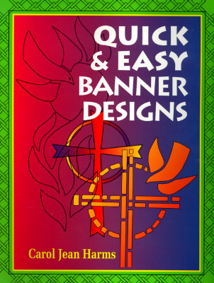 Quick and Easy Banner Designs  by  Carol Jean Harms