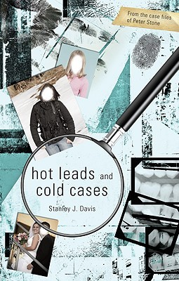 Hot Leads and Cold Cases  by  Stanley J. Davis