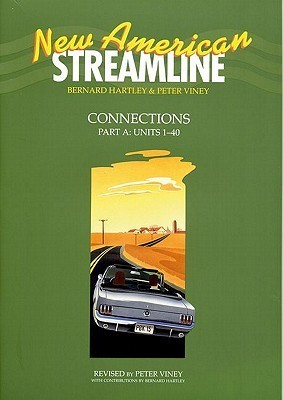 New American Streamline Connections   Intermediat: Connections Student Book Part A (Units 1 40) (New American Streamline)  by  Bernard Hartley