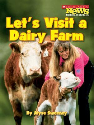 Lets Visit a Dairy Farm  by  Alyse Sweeney