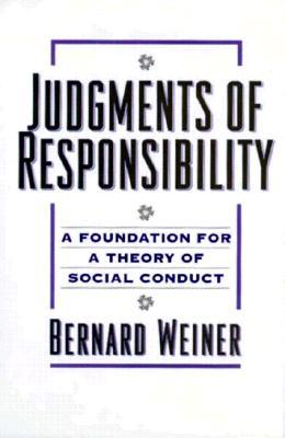 Social Motivation, Justice, and the Moral Emotions: An Attributional Approach  by  Bernard Weiner