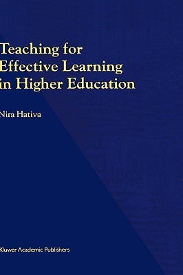 Teaching for Effective Learning in Higher Education  by  Hativa