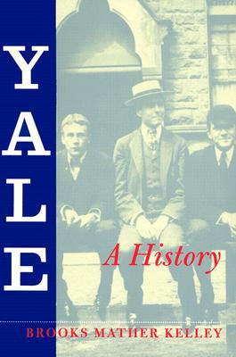 Yale: A History Brooks Mather Kelley