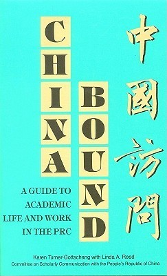China Bound:: A Guide to Academic Life and Work in the PRC  by  Karen Turner-Gottschang