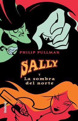 Sally y la sombra del norte Philip Pullman
