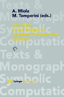 Advances in the Design of Symbolic Computation Systems A. Miola