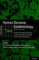 Human Genome Epidemiology, 2nd Edition: Building the Evidence for Using Genetic Information to Improve Health and Prevent Disease Muin J. Khoury