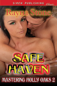 Safe Haven (Mastering Holly Oaks, #2)  by  Rayna Stone