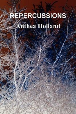 Repercussions Anthea Holland