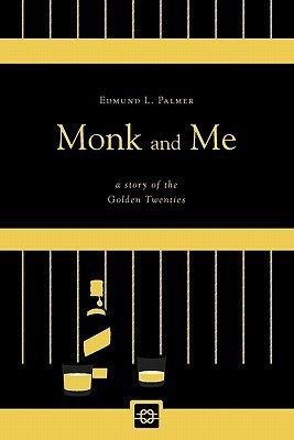 Monk and Me  by  Edmund L. Palmer