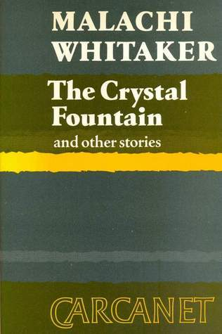 The Crystal Fountain and Other Stories Malachai Whitaker