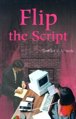 Flip the Script Tomika P. Woods