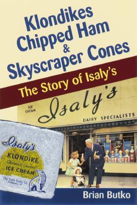 Klondikes, Chipped Ham, & Skyscraper Cones: The Story of Isalys Brian Butko