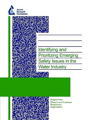 Identifying and Prioritizing Emerging Safety Issues in the Water Industry  by  P. Puglionesi
