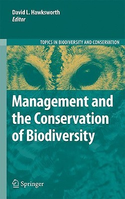 Management And The Conservation Of Biodiversity David L. Hawksworth