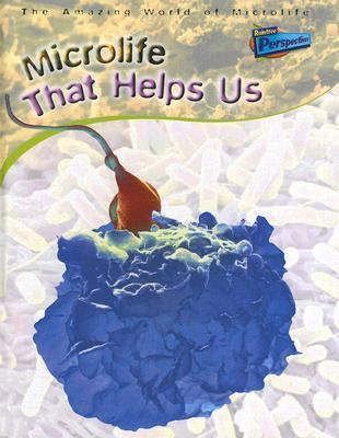Microlife That Helps Us  by  Steve Parker