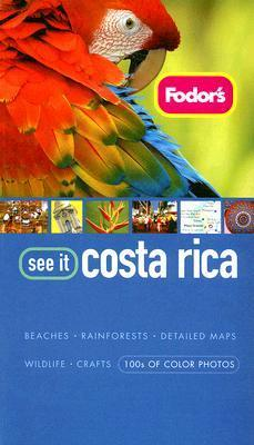 Fodors See It Costa Rica, 2nd Edition Fodors Travel Publications Inc.