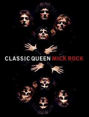 Classic Queen. Photographs and Text Mick Rock by Mick Rock