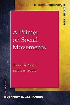 A Primer on Social Movements  by  David A. Snow
