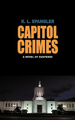 Capitol Crimes: A Novel of Suspense K.L. Spangler