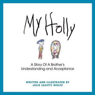 My Holly  by  Julie Leavitt Wolfe