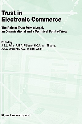 Trust in Electronic Commerce: The Role of Trust from a Legal, an Organizational and a Technical Point of View Wakamizu Tsutsui