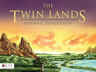 The Twin Lands  by  Myrna C. Henderson