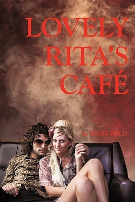 Lovely Ritas Cafe  by  Mary Wild