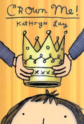 Crown Me! Kathryn Lay